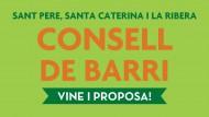 Cartell Consell de barri de Sant Pere, Santa Caterina i la Ribera