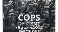 Coberta del llibre 'Cops de gent 1890-2014. Barcelona'