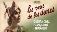 Exposició Les Veus de les Dones. Guerra Civil, Franquisme i Transició