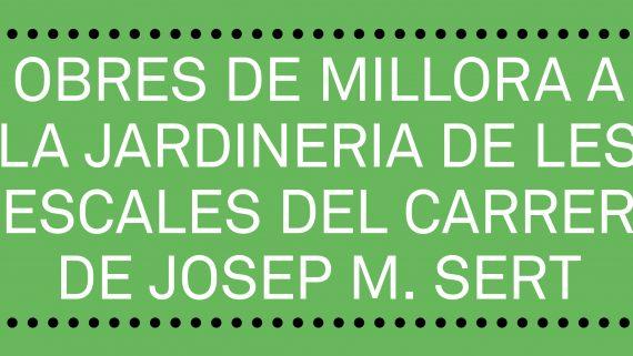 Avís Obres Jardineria carrer Josep M. Sert