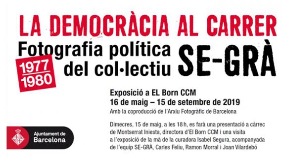 Exposició La democracia al carrer. Fotografia política del col•lectiu SE-GRÀ. 1977-1980
