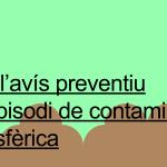 DESACTIVAT Avís preventiu contaminació PM10