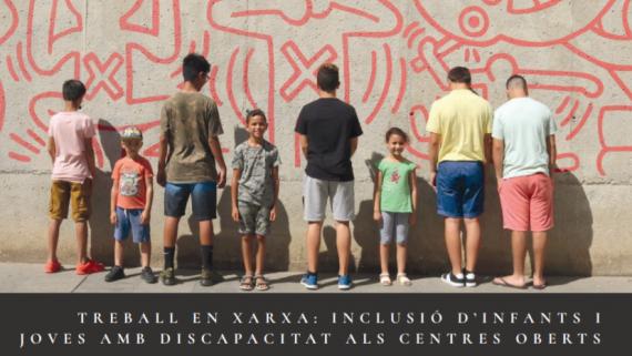 Treball en xarxa per definir el model d'inclusió d'infants amb discapacitat als Centres Oberts
