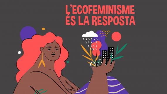 Ecofeminisme, feminisme, ecologisme, 8M, Dia Dones 2020, Barcelona