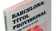 Imatge de la coberta del llibre 'Barcelona: títol provisional. Un viatge literari per la ciutat'