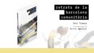 """Presentació de """"Retrats de la Barcelona comunitària"""""""
