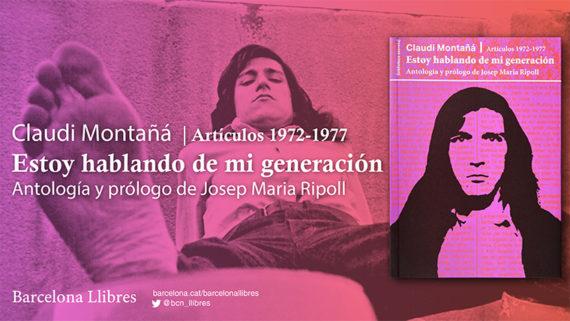 Imatge de la coberta del llibre 'Estoy hablando de mi generación' de Claudi Montañá