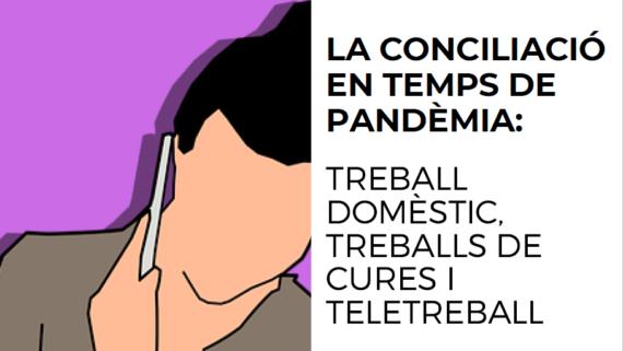 La conciliació en temps de pandèmia: treball domèstic, treball de cures i teletreball