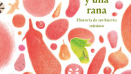 """Portada del libro """"Mil tomates y una rana""""."""