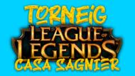 Torneig League of Legends - Dissabte 19 de juny