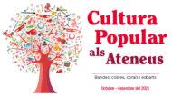 Cultura Popular als Ateneus 2021