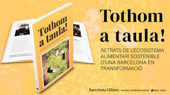 Imatges del llibre 'Tothom a taula! Retrats de l'ecosistema alimentari sostenible d'una Barcelona en transformació'